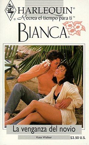 9780373334919: Harlequin Bianca: novelas con corazón, aventura, intriga y pasión (venganza del novio)