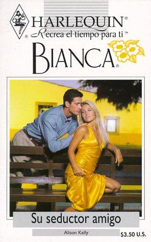 9780373335299: Su seductor amigo (Harlequin Bianca)