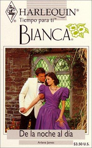 De la noche al d?a (Harlequin Bianca): James