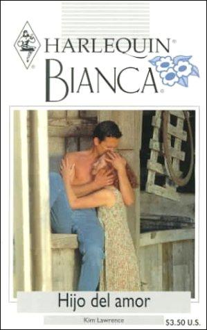 9780373335602: Hijo del Amor (Harlequin Bianca (Spanish))