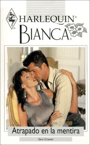 9780373335817: Atrapado En La Mentira (Caught Him In A Lie) (Bianca, 231) (Spanish Edition)