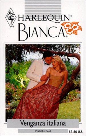9780373336012: Venganza Italiana (Harlequin Bianca (Spanish))