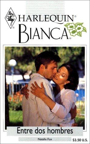 9780373336043: Entre Dos Hombres (Between Two Men) (Bianca, 254)