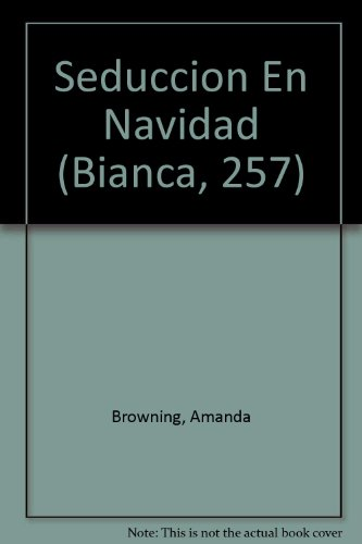 9780373336074: Seduccion En Navidad (Bianca, 257)