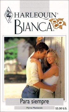 9780373336142: Para Siempre (Bianca, 264)