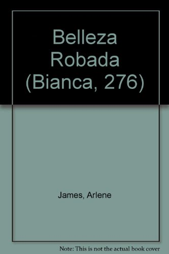 9780373336265: Belleza Robada (Stolen Beauty) (Bianca, 276)