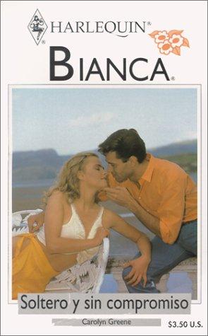 9780373336340: Soltero Y Sin Compromiso (Bianca, 284)