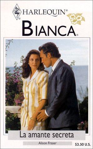 9780373336357: LA Amante Secreta (Bianca, 285)