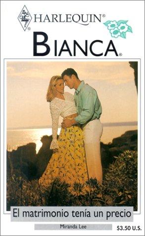 9780373336395: El Matrimonio Tenia UN Precio (Bianca, 289)