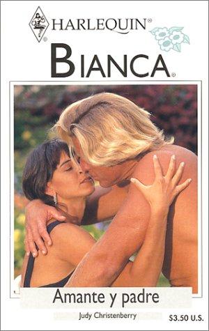 9780373336463: Amante y Padre (Bianca, 296)