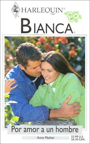9780373336715: Por Amor A un Hombre (Bianca, 317)
