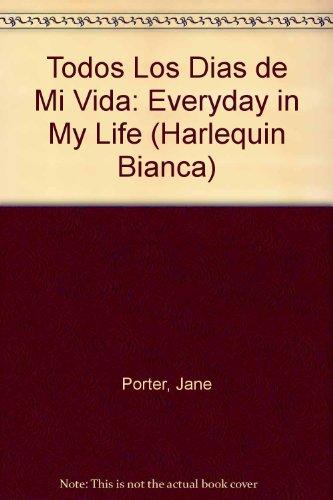 9780373337217: Todos Los Dias De Mi Vida: (Everyday In My Life) (Spanish Edition)