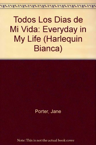 Todos Los Dias De Mi Vida: (Everyday In My Life) (Spanish Edition) (0373337213) by Jane Porter