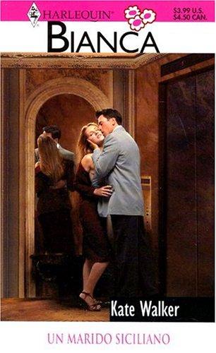 Un Un Marido Siciliano: (A Sicilian Husband) (Spanish Edition) (0373337264) by Kate Walker