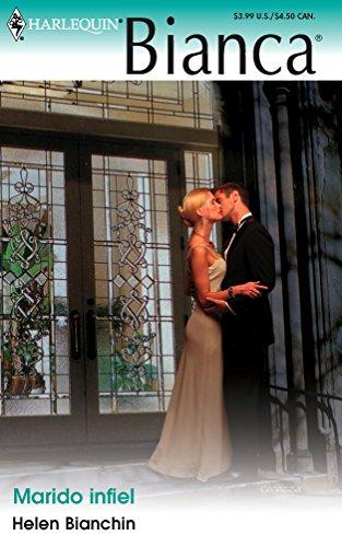 Marido Infiel: (The Unfaithful Husband) (Spanish Edition): Bianchin, Helen