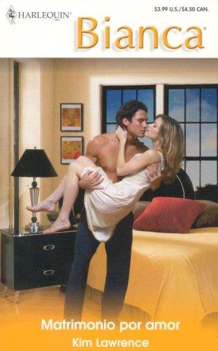 Matrimonio Por Amor: (Marriage For Love) (Harlequin: Kim Lawrence