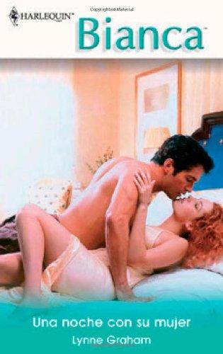 9780373339341: Una Noche Con Su Mujer: (One Night With His Wife) (Spanish Edition)