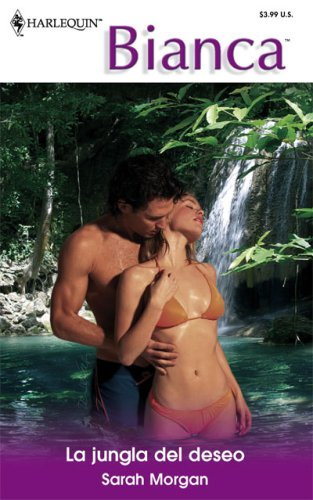 La Jungla Del Deseo: (The Desire Jungle) (Spanish Edition) (0373339410) by Morgan, Sarah