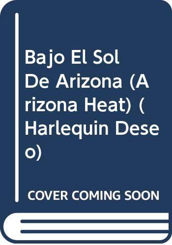 9780373351503: Bajo El Sol De Arizona (Arizona Heat)