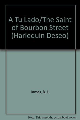 9780373351909: Tu Lado (The Saint Of Bourbon Street)