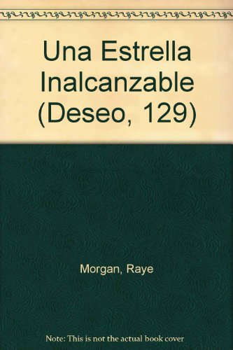 Una Estrella Inalcanzable (An Unreachable Star) (Deseo, 129) (037335259X) by Brian Morgan