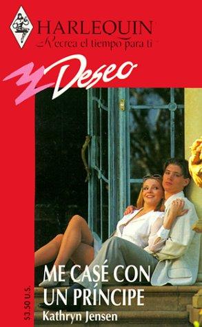 9780373352753: Me Case Con Un Principe - (I Married A Prince) (Deseo)