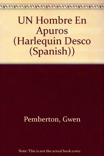 9780373353750: UN Hombre En Apuros (Harlequin Desco (Spanish))