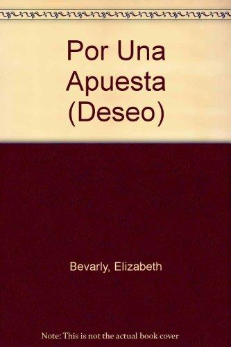 9780373354016: Por Una Apuesta (Because Of A Bet) (Deseo)