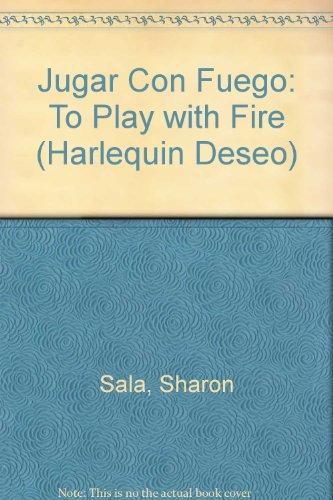 Jugar con Fuego: Sharon Sala