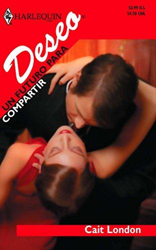 9780373355648: Un Futuro Para Compartir (Harlequin Deseo (Spanish))