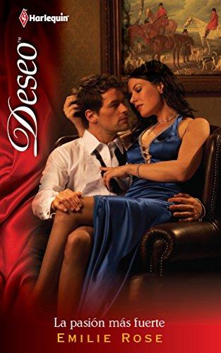 La Pasion Mas Fuerte: (The Strongest Passion): Rose, Emilie