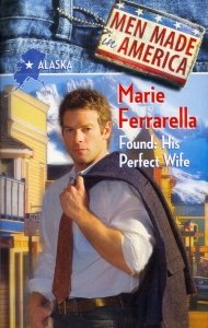 9780373360055: Found: His Perfect Wife (Men Made in America: Alaska #2)