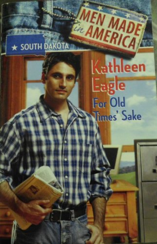 9780373360444: For Old Times' Sake (MEN MADE IN AMERICA (SOUTH DAKOTA))