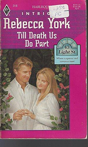 Till Death Us Do Part (43 Light Street, Book 11) (Harlequin Intrigue Series #318) (0373360649) by Rebecca York