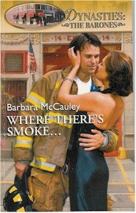 Where There's Smoke... (Dynasties: The Barones) (0373360789) by Barbara McCauley