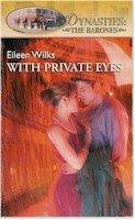 With Private Eyes (Dynasties: The Barones): Eileen Wilks