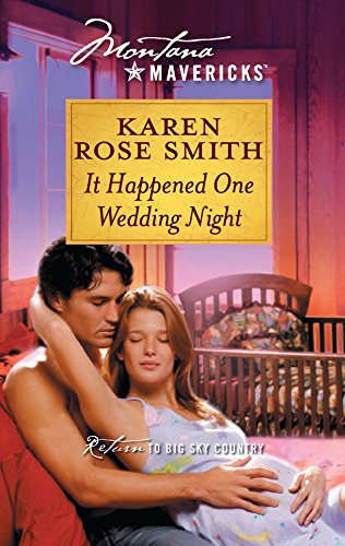 It Happened One Wedding Night (Silhouette Montana Mavericks) (0373362188) by Smith, Karen Rose