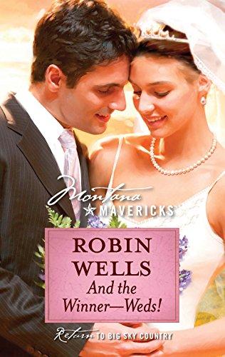 9780373362349: And the Winner--Weds! (Silhouette Montana Mavericks)