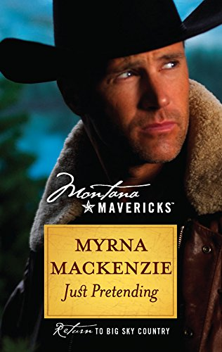9780373362356: Just Pretending (Montana Mavericks: Return to Big Sky Country)