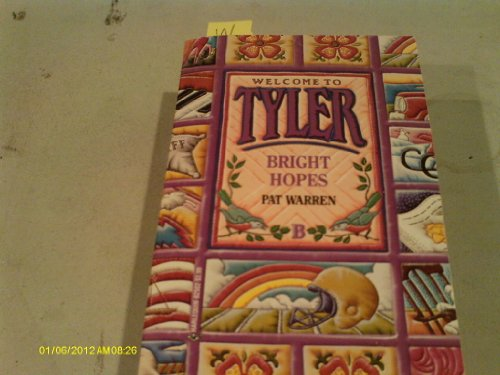 9780373363360: Bright Hopes (Welcome To Tyler)