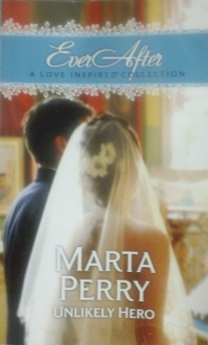 Ever After: Unlikely Hero: Marta Perry