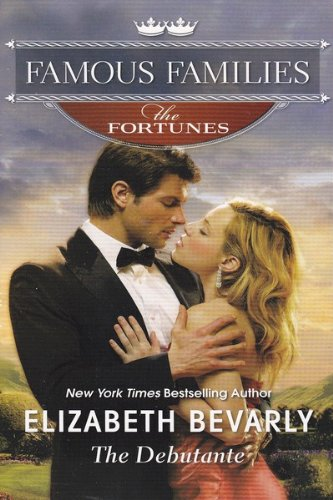 9780373364855: The Debutante (Famouse Families: The Fortunes)