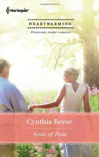 Seeds of Trust (Harlequin Heartwarming Romance) (Larger: Cynthia Reese