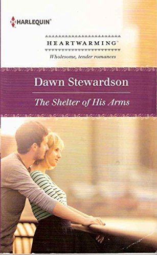 9780373366156: The Shelter of His Arms (Harlequin Heartwarming) (Larger Print)
