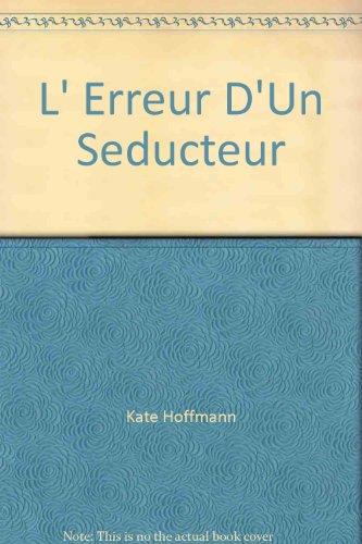 L' Erreur D'Un Seducteur (Collection Rouge Passion) (French Edition): Kate Hoffmann