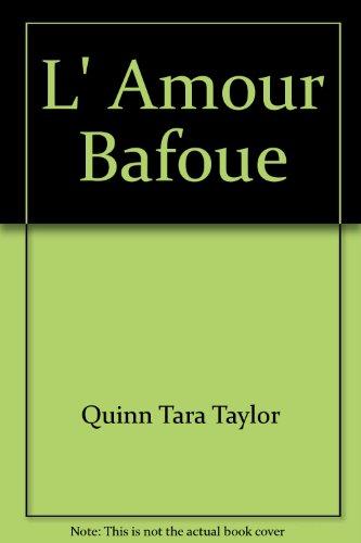9780373383054: L' Amour Bafoue