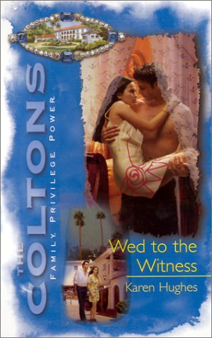 Wed to the Witness (An Indian Romance) (The Coltons)