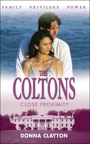 9780373387182: Close Proximity (Coltons S.)