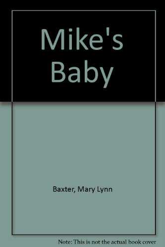 Mike's Baby : Texas Love Stories: Mary Lynn Baxter