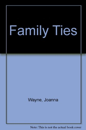 9780373388332: Family Ties (Greatest Texas Love Stories of all Time: Trouble in Texas #32)